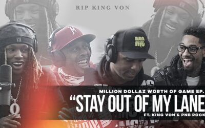 """MILLION DOLLAZ WORTH OF GAME EPISODE 86: """"STAY OUT OF MY LANE"""" KING VON'S LAST INTERVIEW"""