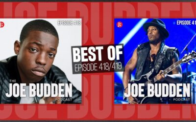 BEST OF EP. 418 (HUSTLE AND FLOW) & EP. 419 (THE UNICORN)   THE JOE BUDDEN PODCAST