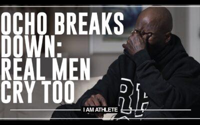 OCHO BREAKS DOWN: REAL MEN CRY TOO | I AM ATHLETE WITH BRANDON MARSHALL, CHAD JOHNSON & MORE